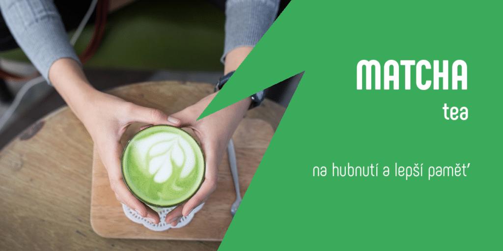 matcha tea na hubnutí a lepší paměť